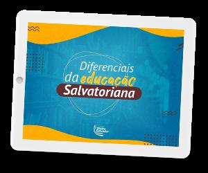 Diferenciais da Educação Salvatoriana, clique e confira!